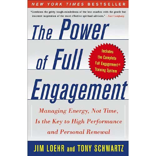 Tony Schwartz - The Power of Full Engagement