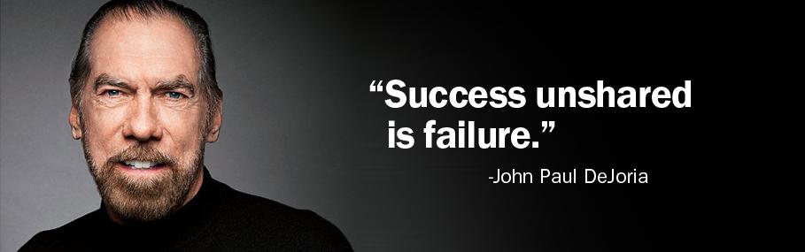John Paul Dejoria Quotes John Paul Dejoria Co-founder