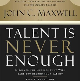 talent-is-never-enough-john-c-maxwell-abridged-compact-discs-thomas-nelson-audio-books